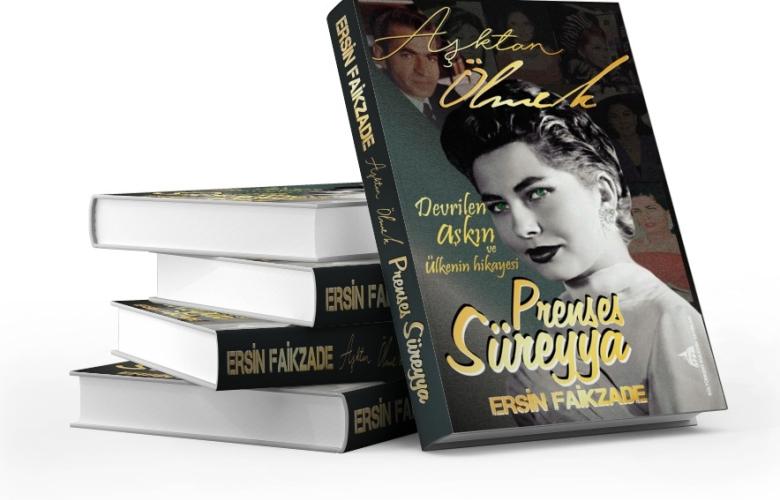 Tüm dünyanın beklediği  Prenses Süreyya'nın Biyografik Romanı Çıktı!